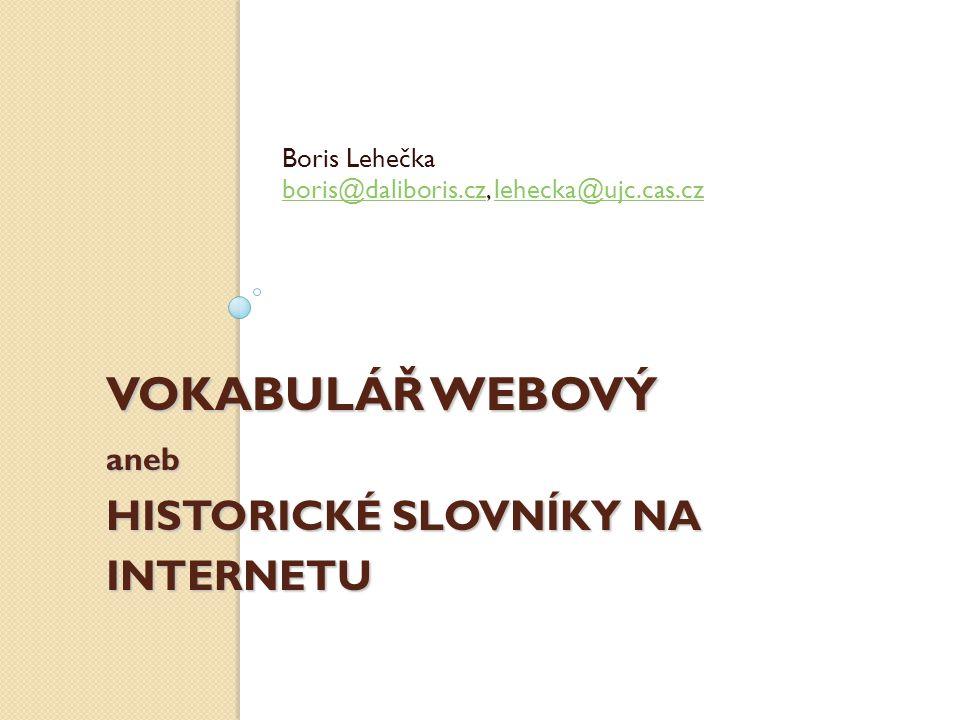VOKABULÁŘ WEBOVÝ aneb HISTORICKÉ SLOVNÍKY NA INTERNETU