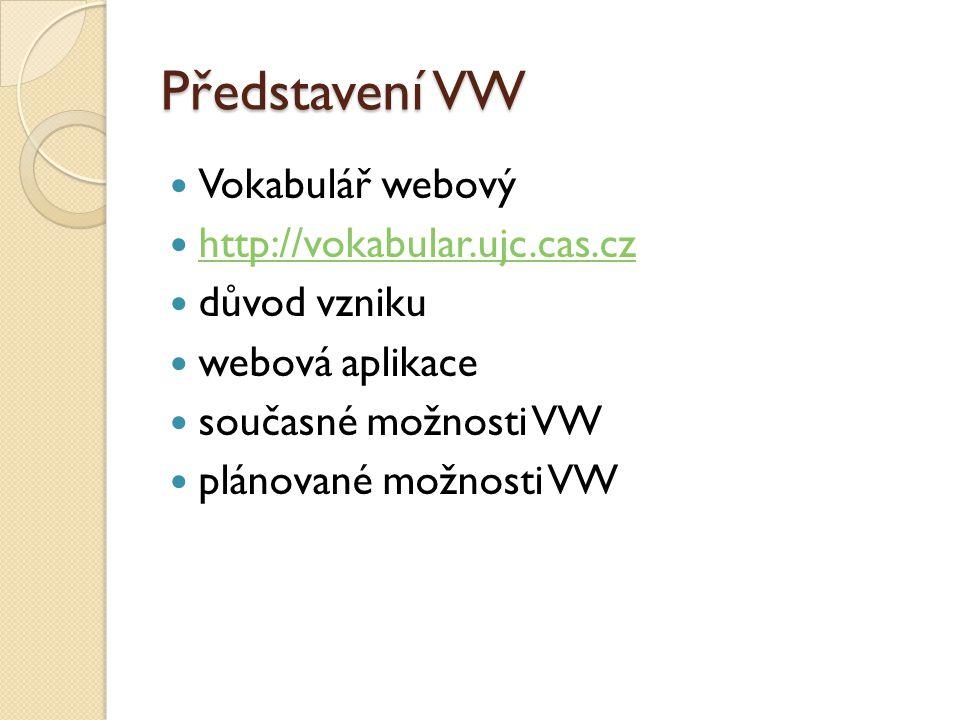 Představení VW Vokabulář webový http://vokabular.ujc.cas.cz