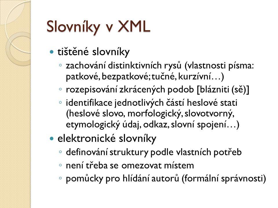 Slovníky v XML tištěné slovníky elektronické slovníky