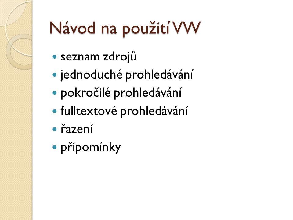 Návod na použití VW seznam zdrojů jednoduché prohledávání
