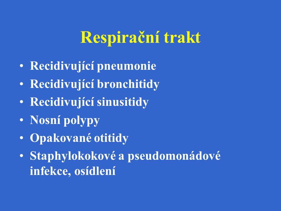 Respirační trakt Recidivující pneumonie Recidivující bronchitidy