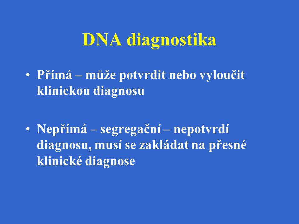 DNA diagnostika Přímá – může potvrdit nebo vyloučit klinickou diagnosu