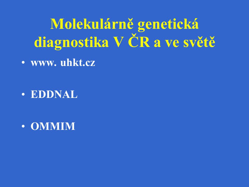 Molekulárně genetická diagnostika V ČR a ve světě