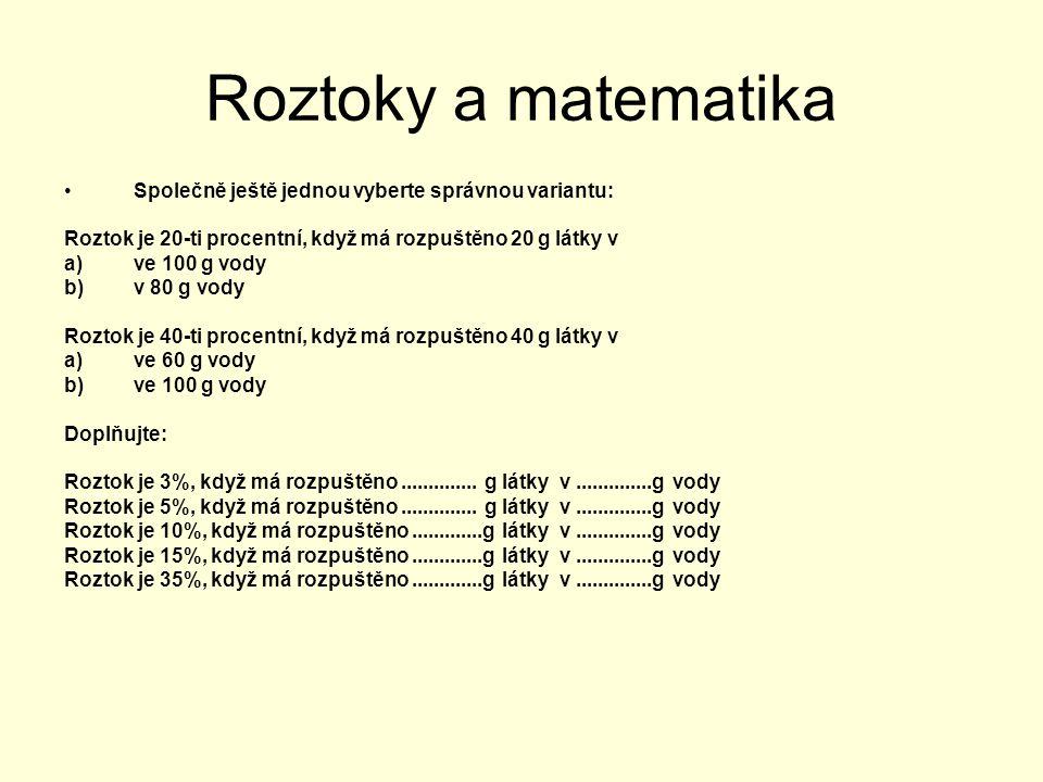 Roztoky a matematika Společně ještě jednou vyberte správnou variantu: