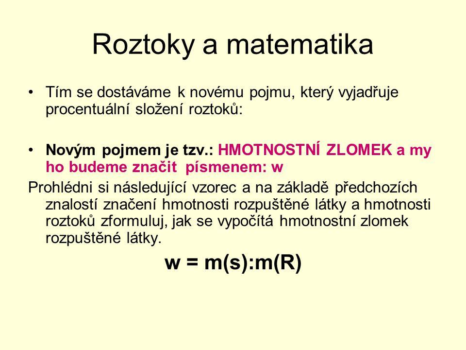 Roztoky a matematika w = m(s):m(R)