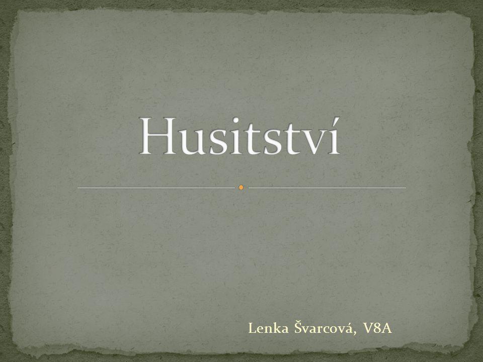Husitství Lenka Švarcová, V8A