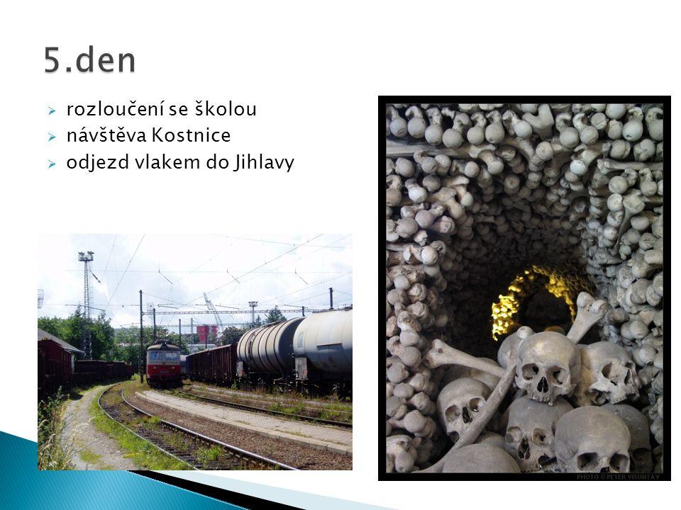 5.den rozloučení se školou návštěva Kostnice odjezd vlakem do Jihlavy
