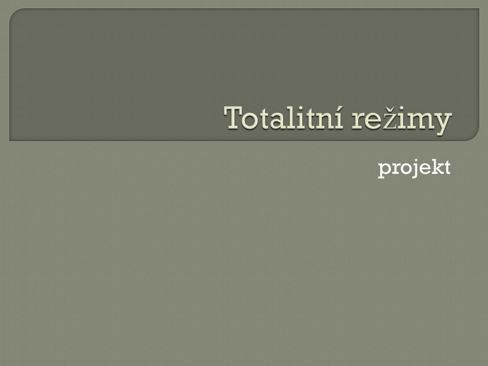 Totalitní režimy projekt