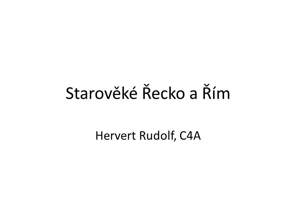 Starověké Řecko a Řím Hervert Rudolf, C4A