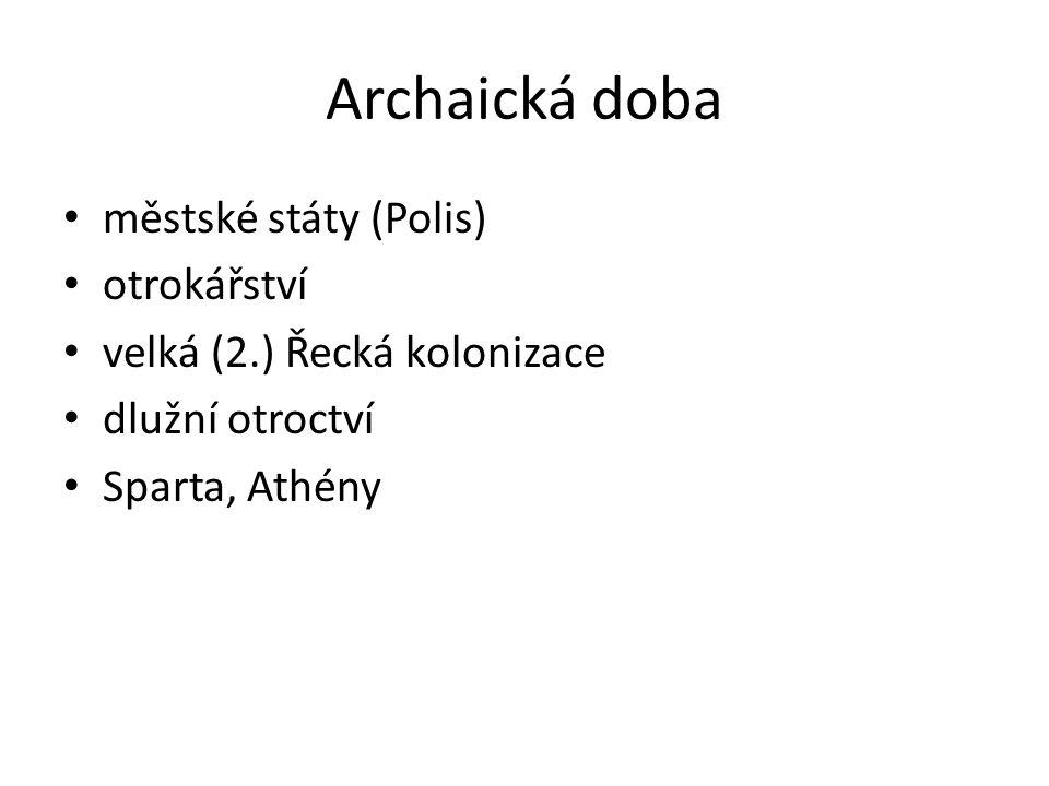 Archaická doba městské státy (Polis) otrokářství