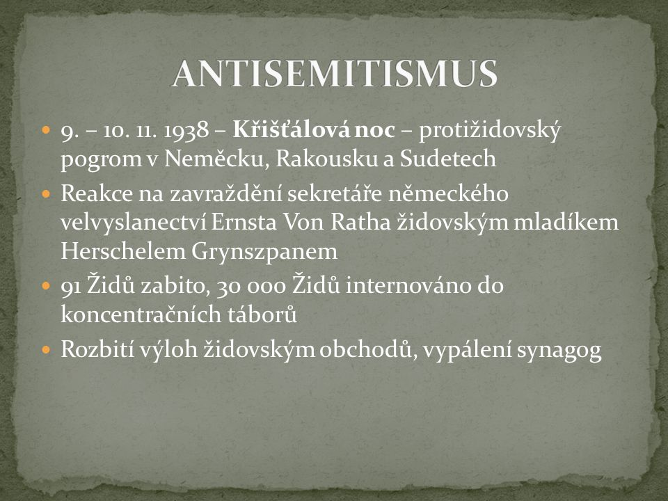 ANTISEMITISMUS 9. – 10. 11. 1938 – Křišťálová noc – protižidovský pogrom v Neměcku, Rakousku a Sudetech.