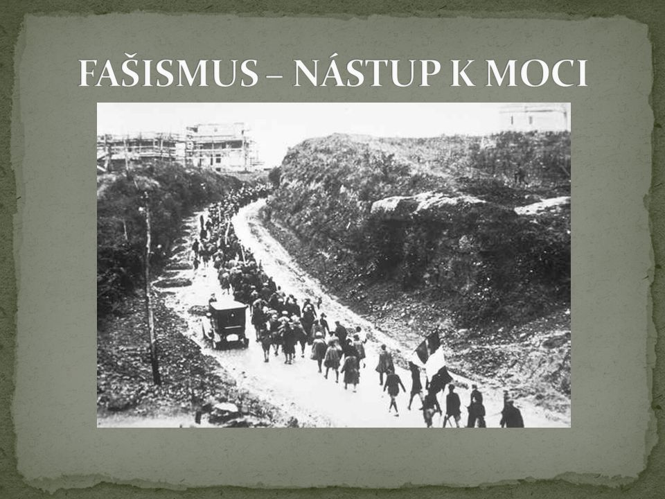 FAŠISMUS – NÁSTUP K MOCI
