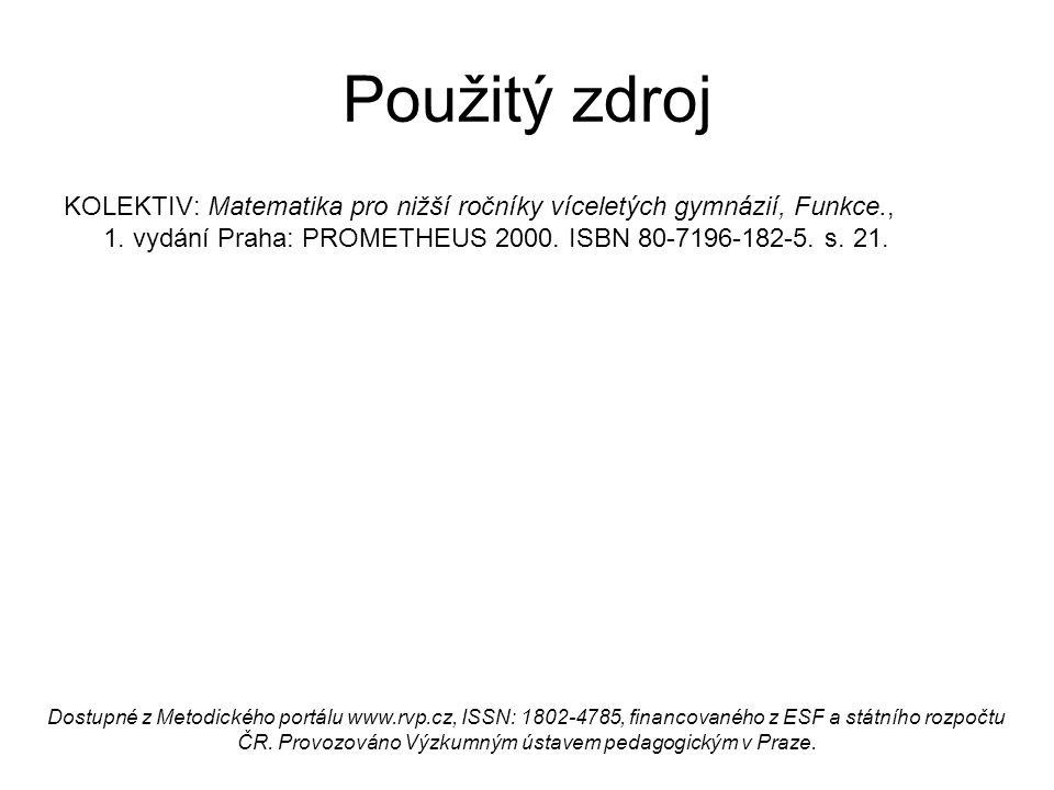Použitý zdroj KOLEKTIV: Matematika pro nižší ročníky víceletých gymnázií, Funkce., 1. vydání Praha: PROMETHEUS 2000. ISBN 80-7196-182-5. s. 21.