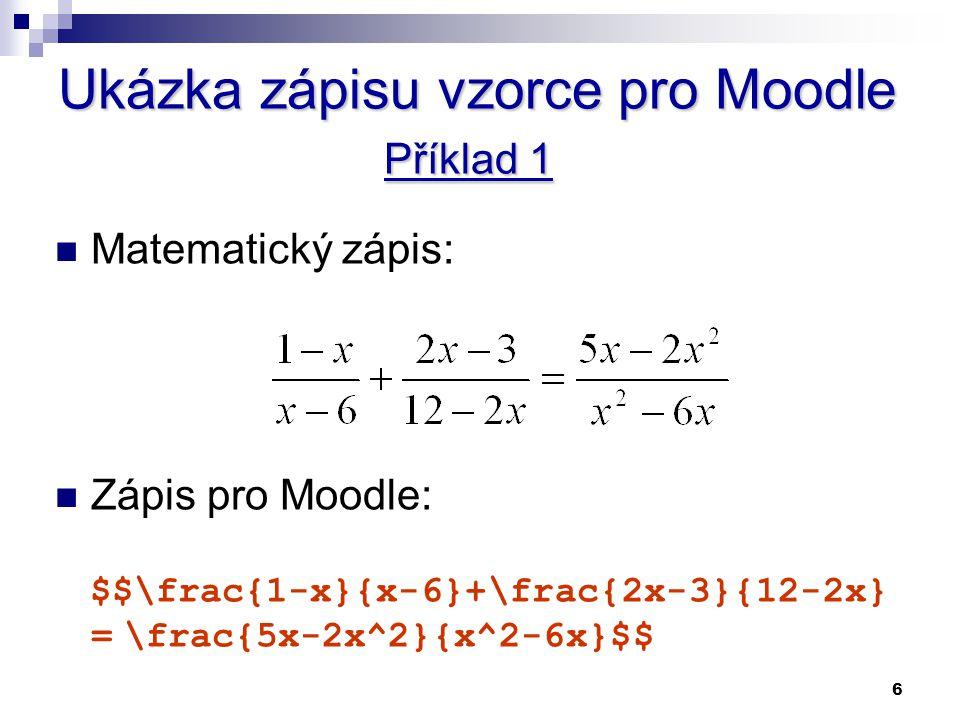 Ukázka zápisu vzorce pro Moodle Příklad 1