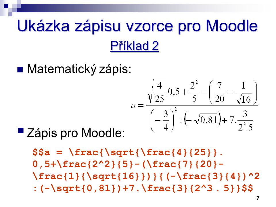 Ukázka zápisu vzorce pro Moodle Příklad 2
