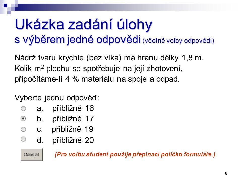 Ukázka zadání úlohy s výběrem jedné odpovědi (včetně volby odpovědi)
