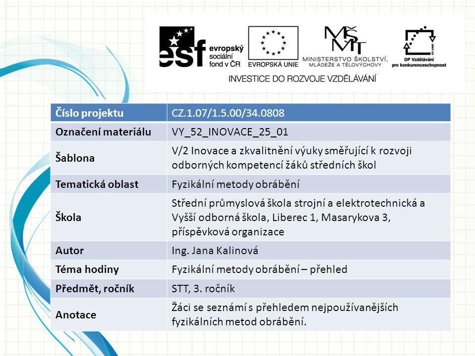 Číslo projektu CZ.1.07/1.5.00/34.0808. Označení materiálu. VY_52_INOVACE_25_01. Šablona.