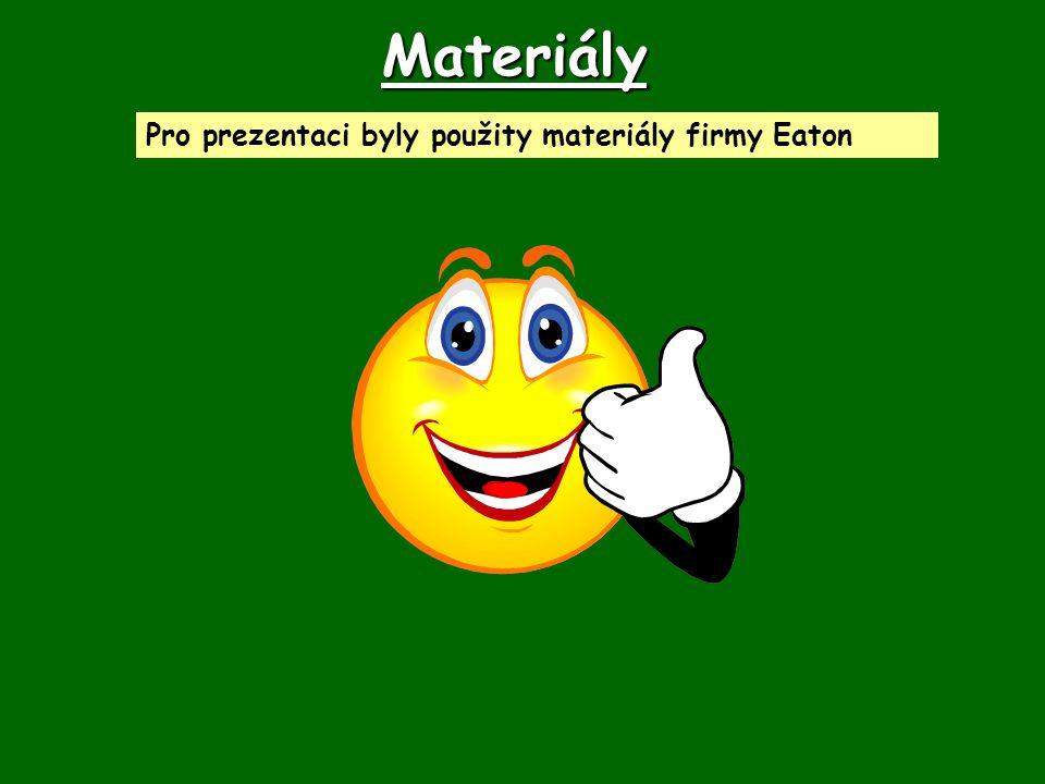 Materiály Pro prezentaci byly použity materiály firmy Eaton