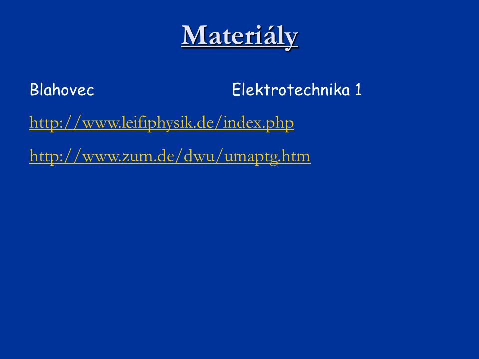 Materiály http://www.leifiphysik.de/index.php