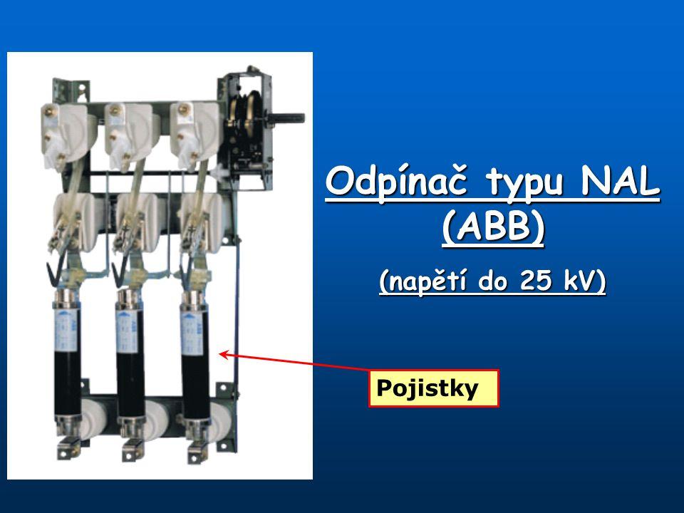 Odpínač typu NAL (ABB) (napětí do 25 kV) Pojistky