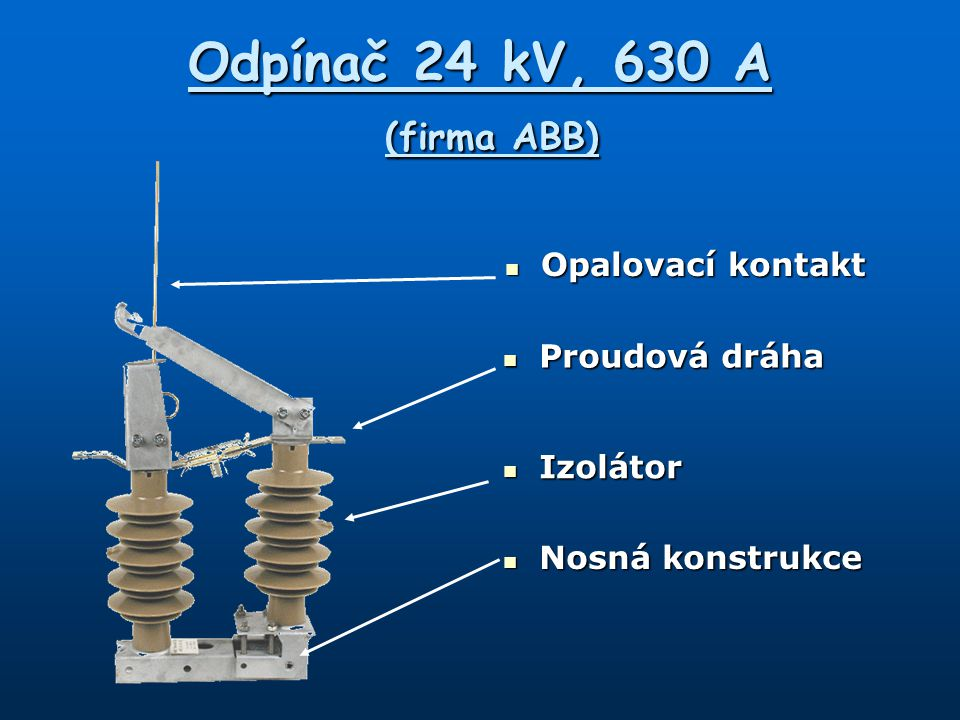 Odpínač 24 kV, 630 A (firma ABB)