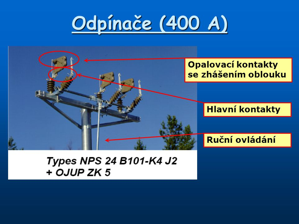 Odpínače (400 A) Opalovací kontakty se zhášením oblouku
