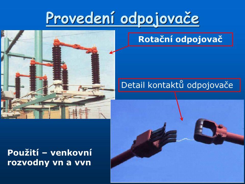Provedení odpojovače Rotační odpojovač Detail kontaktů odpojovače