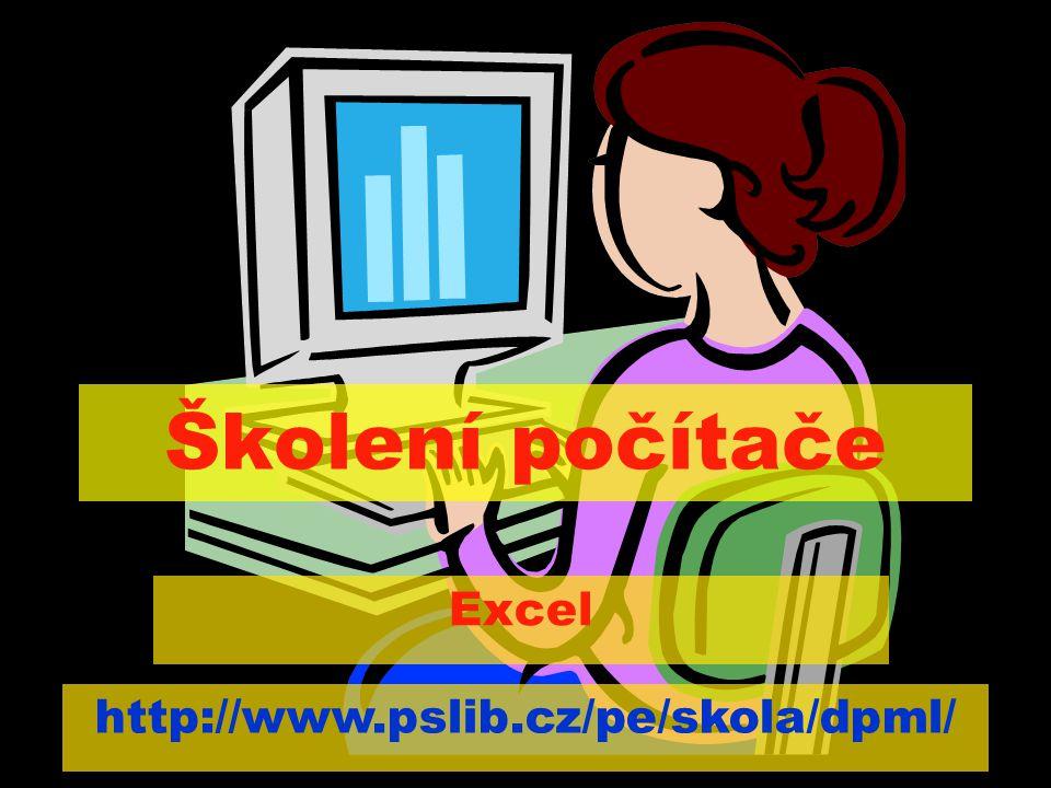 Školení počítače Excel http://www.pslib.cz/pe/skola/dpml/