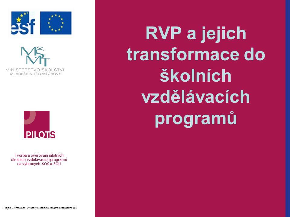 RVP a jejich transformace do školních vzdělávacích programů