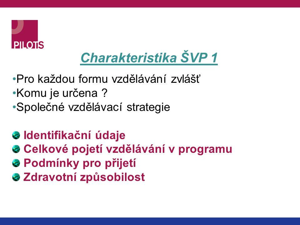 Charakteristika ŠVP 1 Pro každou formu vzdělávání zvlášť