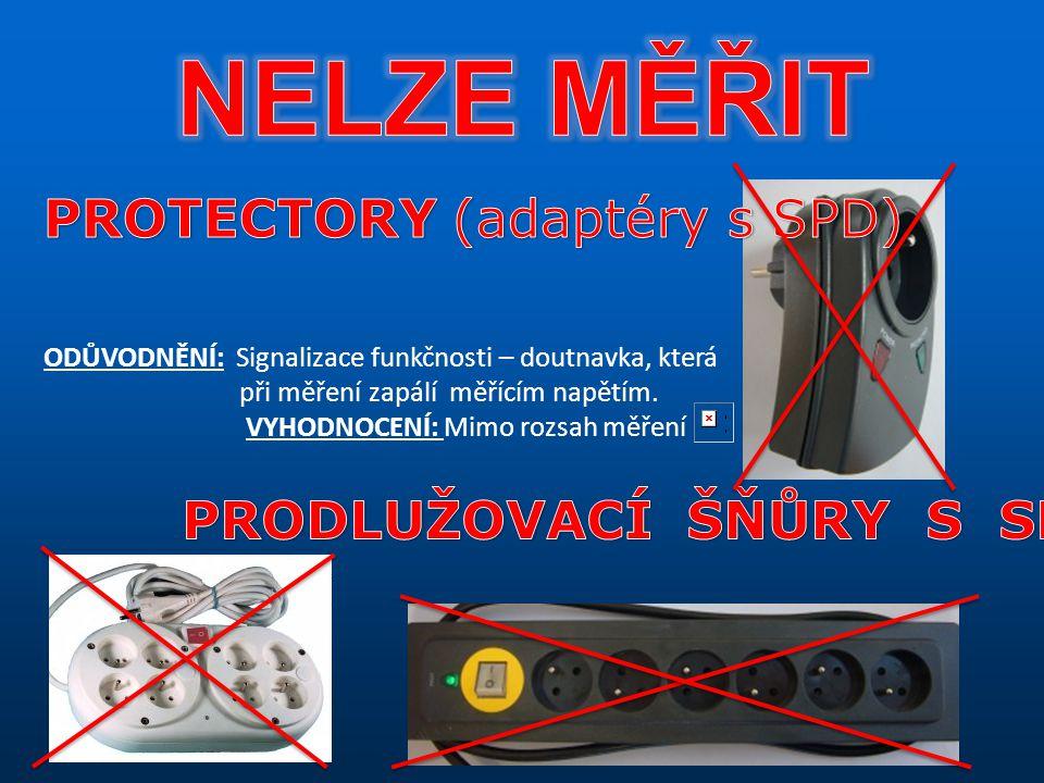 NELZE MĚŘIT PROTECTORY (adaptéry s SPD) PRODLUŽOVACÍ ŠŇŮRY S SPD