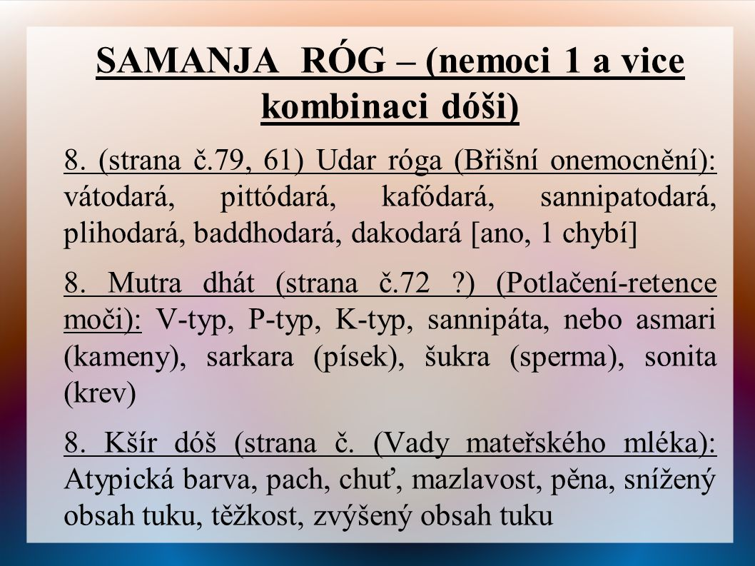 SAMANJA RÓG – (nemoci 1 a vice kombinaci dóši)