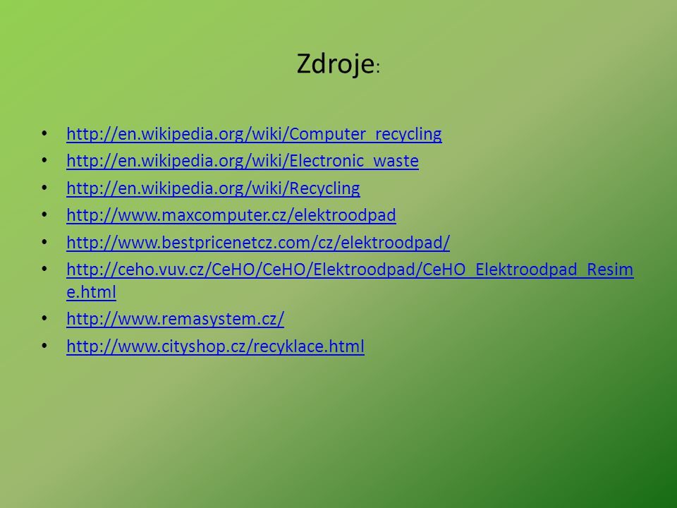Zdroje: http://en.wikipedia.org/wiki/Computer_recycling