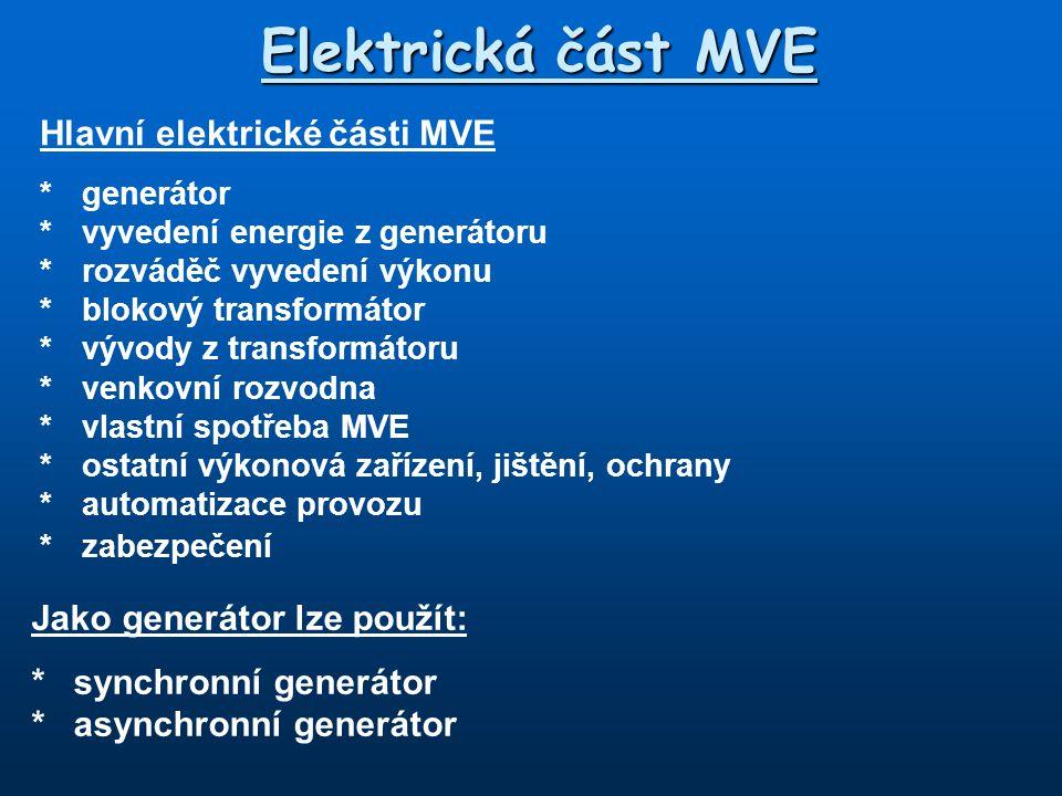 Elektrická část MVE Hlavní elektrické části MVE
