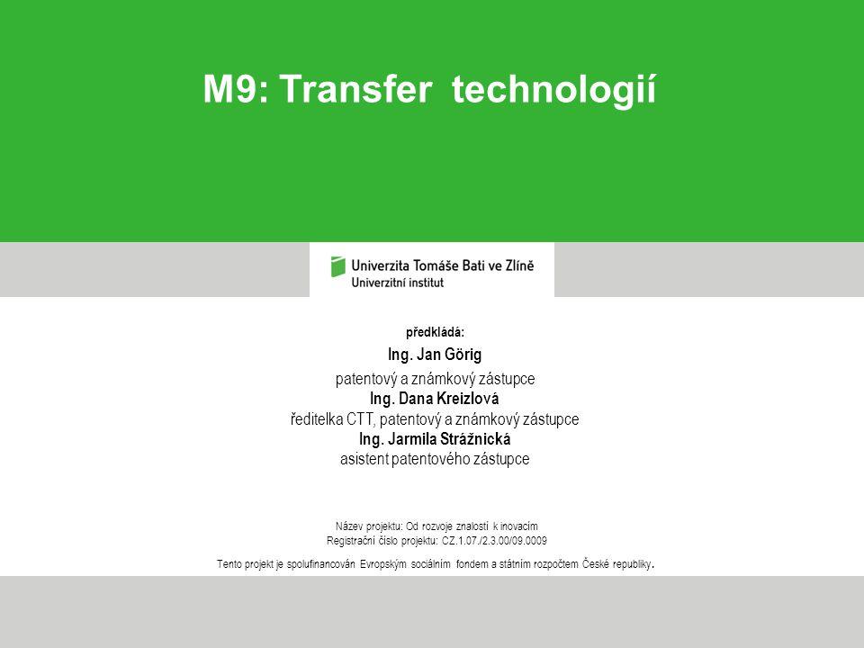M9: Transfer technologií Ing. Jarmila Strážnická