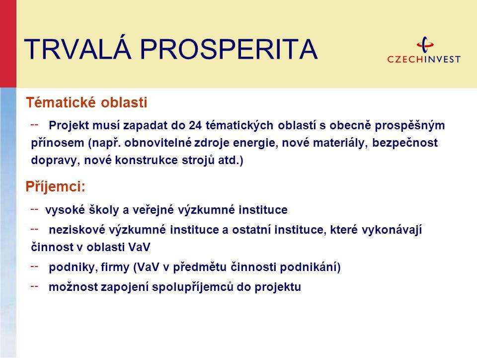TRVALÁ PROSPERITA Tématické oblasti Příjemci: