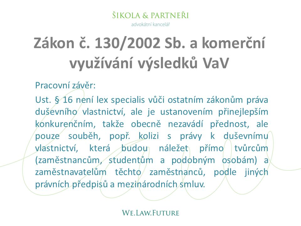 Zákon č. 130/2002 Sb. a komerční využívání výsledků VaV