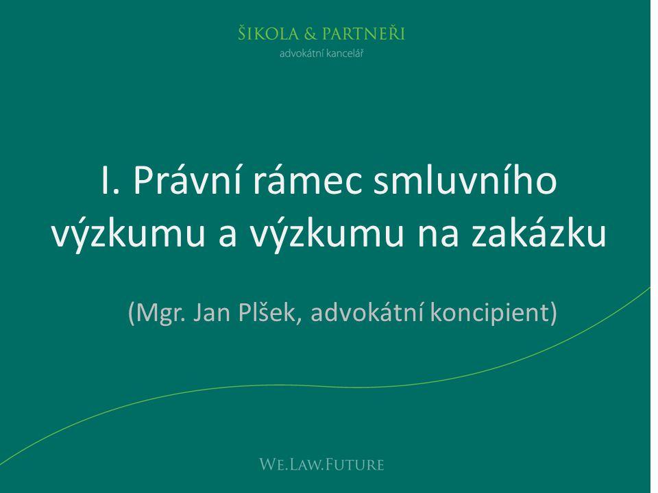 I. Právní rámec smluvního výzkumu a výzkumu na zakázku