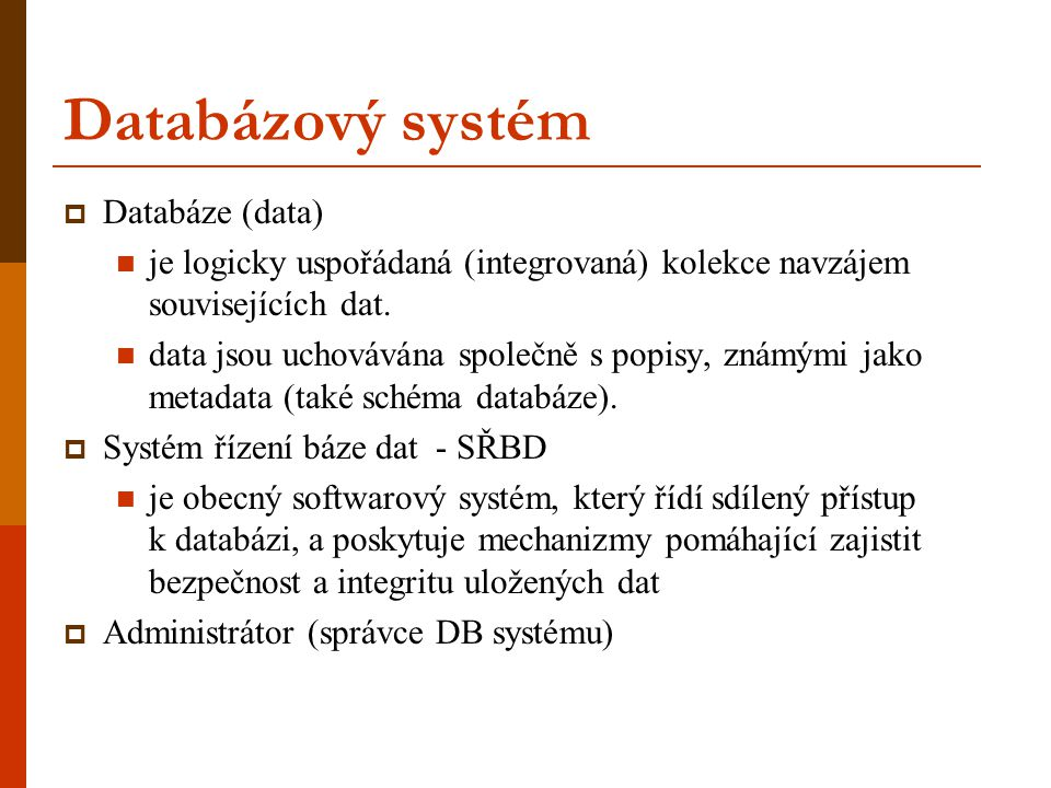Databázový systém Databáze (data)