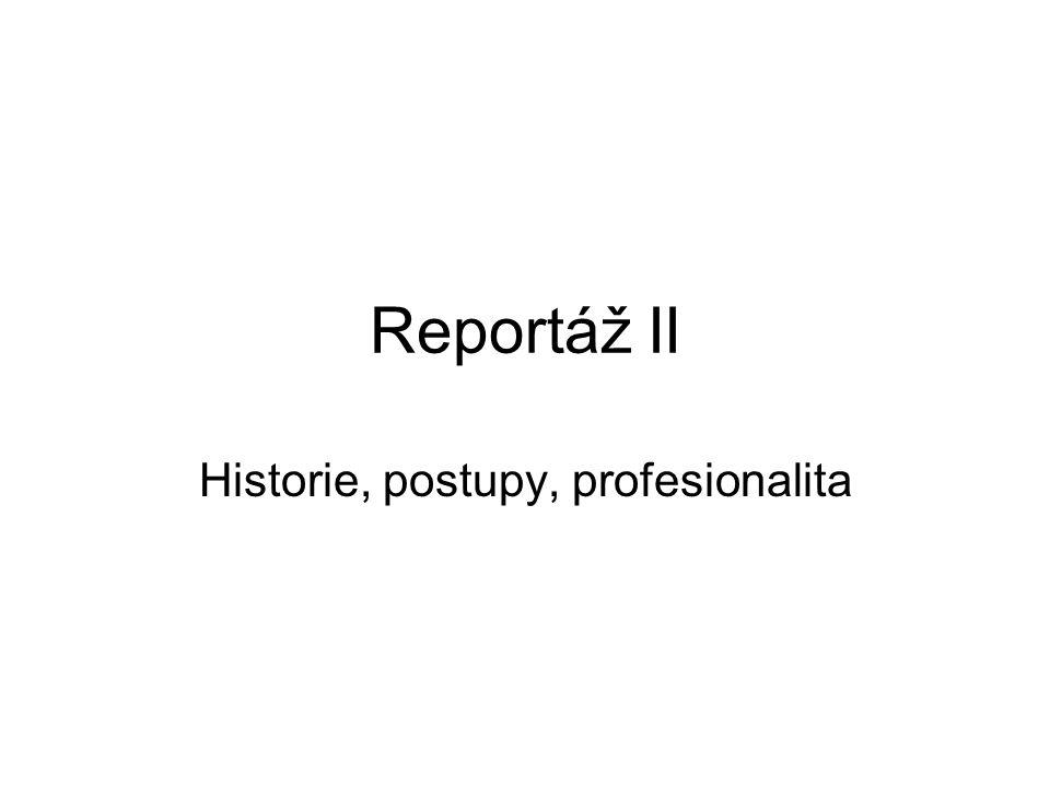Historie, postupy, profesionalita