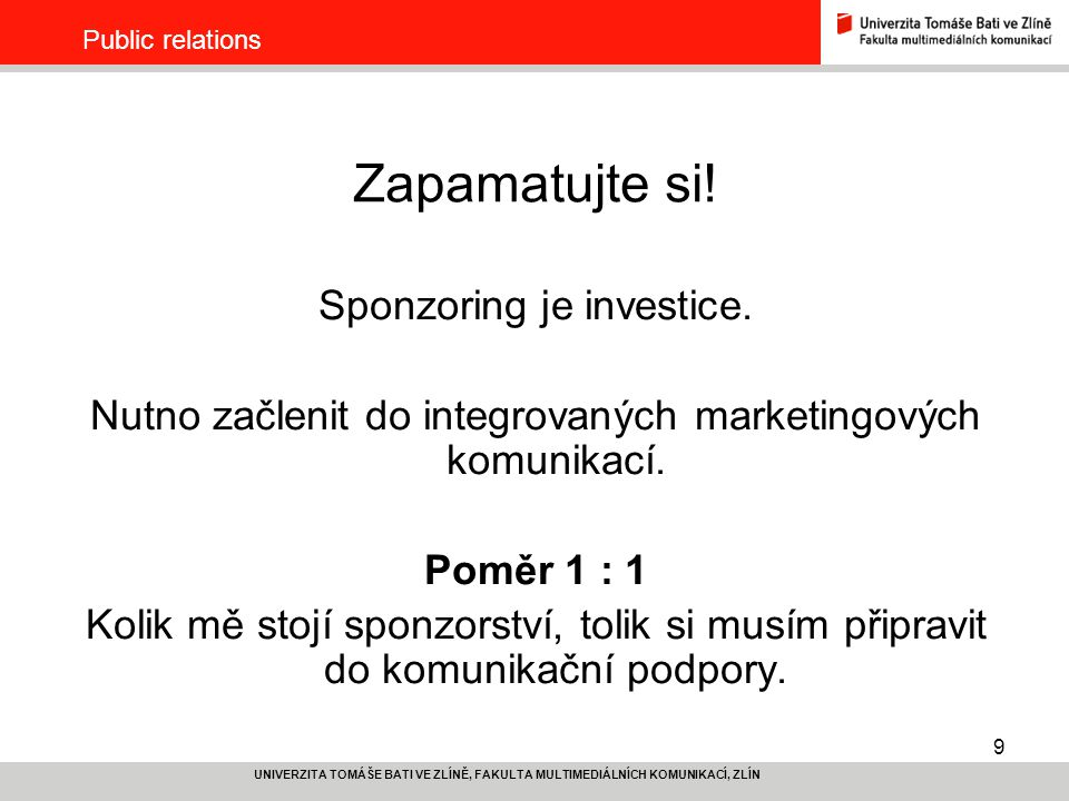 Zapamatujte si! Sponzoring je investice.