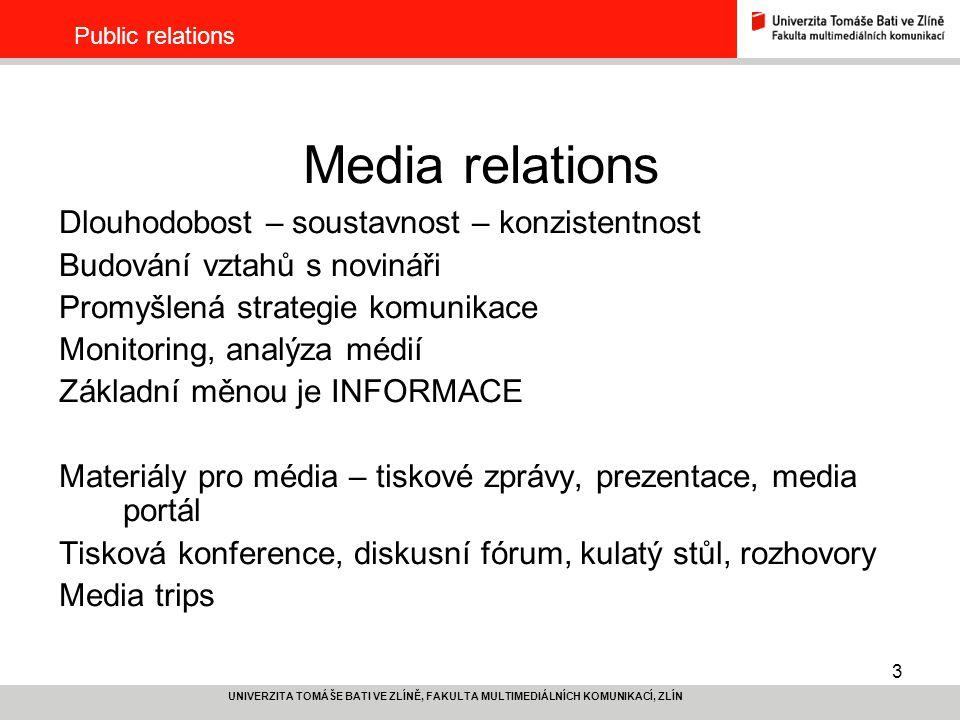 Media relations Dlouhodobost – soustavnost – konzistentnost