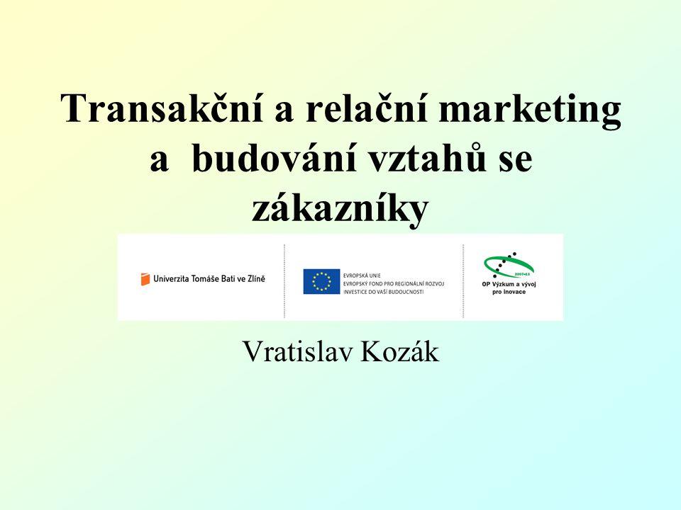 Transakční a relační marketing a budování vztahů se zákazníky