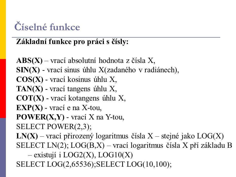 Číselné funkce Základní funkce pro práci s čísly:
