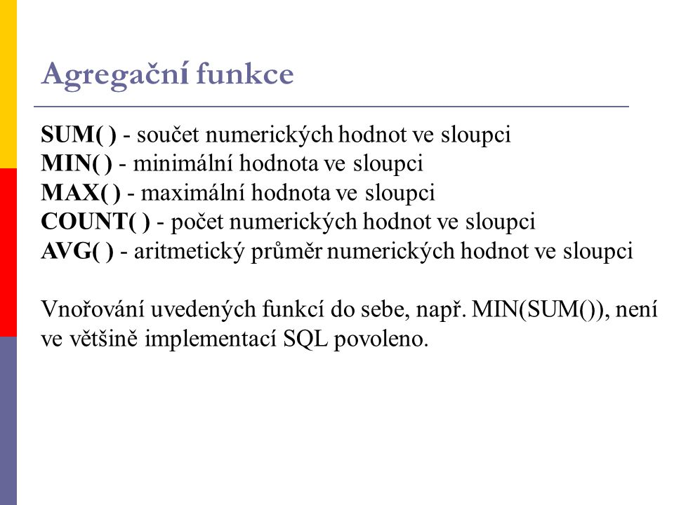 Agregační funkce SUM( ) - součet numerických hodnot ve sloupci
