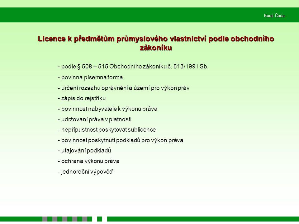 Licence k předmětům průmyslového vlastnictví podle obchodního zákoníku