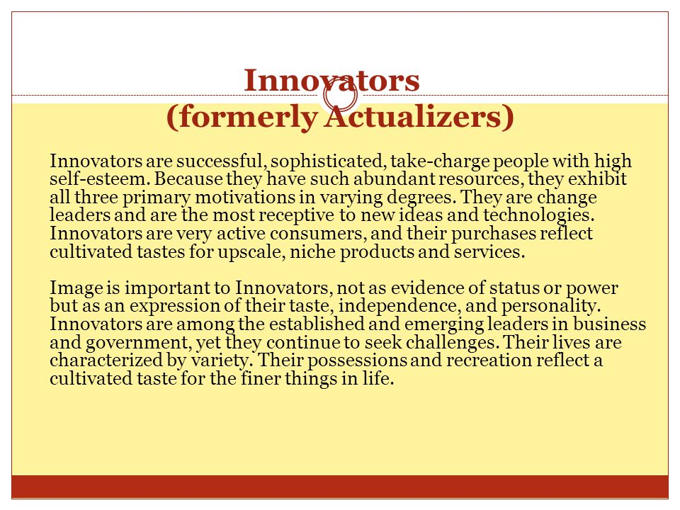 Innovators (formerly Actualizers)
