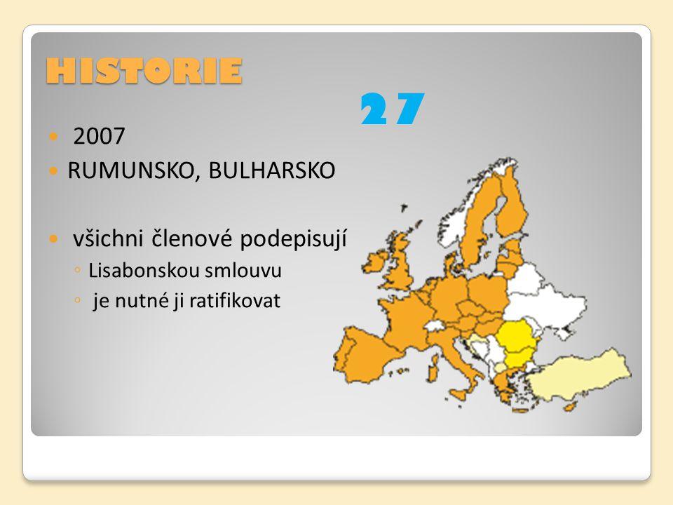 27 HISTORIE 2007 RUMUNSKO, BULHARSKO všichni členové podepisují