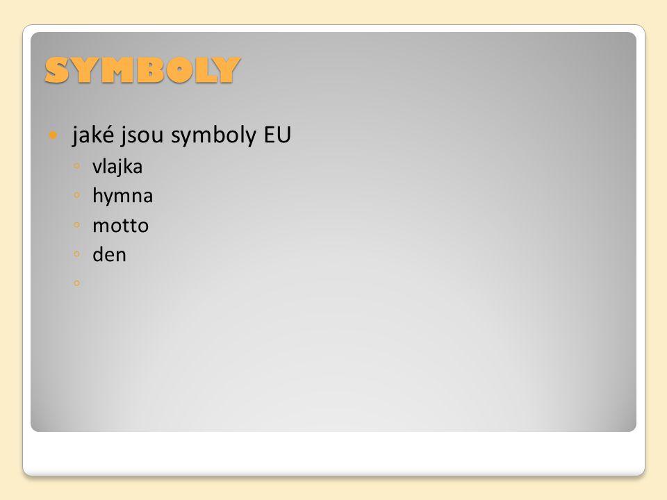 SYMBOLY jaké jsou symboly EU vlajka hymna motto den