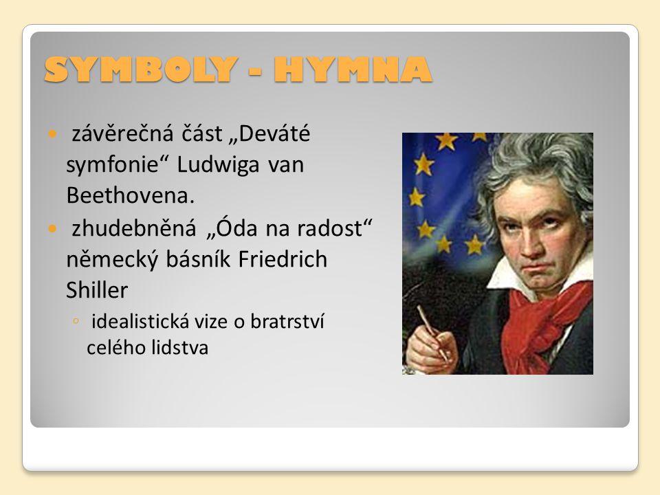 """SYMBOLY - HYMNA závěrečná část """"Deváté symfonie Ludwiga van Beethovena. zhudebněná """"Óda na radost německý básník Friedrich Shiller."""
